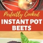 Perfectly cooked instant pot beets