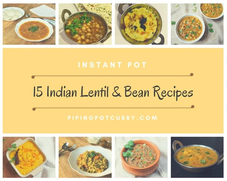 15 Indian Lentil Bean Recipes Instant Pot Pressure Cooker