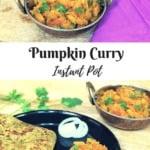 Instant Pot Pumpkin Curry pin - A bowl of pumpkin curry and a plat with 2 parathas and pumpkin curry