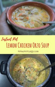 Lemon Chicken Orzo Soup made in the Instant Pot or Pressure Cooker. A healthy soup with lots of vegetables, tender chicken and orzo pasta, bursting with lemony flavors. A perfect meal for the cold weather! | #greek #healthy #easy #instantpot #pressurecooker #soup #lemonchickensoup #lemonsoup #chickensoup #orzo | pipingpotcurry.com