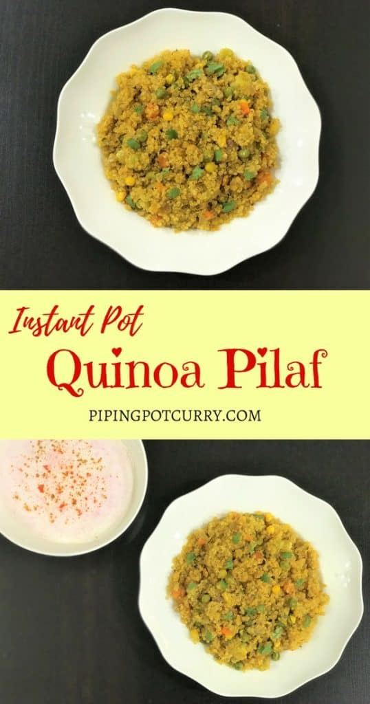 Healthy Quinoa & Vegetable Pilaf made as a one-pot meal in the Instant Pot or Pressure Cooker. It is so quick and easy to prepare. which makes this perfect for weekday meals | #instantpot #quinoa #pulao #upma #pressurecooker #vegan #glutenfree #vegetarian #recipe | pipingpotcurry.com