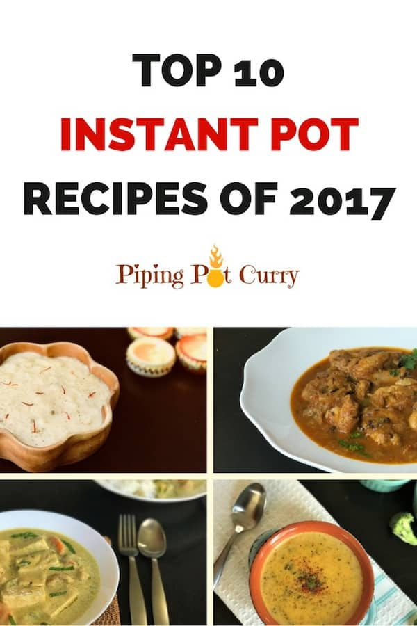 Check out the Top 10 Instant Pot Recipes of 2017 on Piping Pot Curry! #top10 #instantpot #pressurecooker #2017 | pipingpotcurry.com