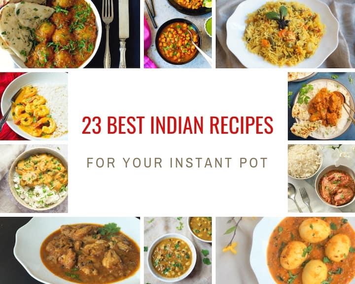 23 Instant Pot Indian Recipes