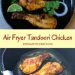 A flavor packed spicy dish from the Indian subcontinent popular all over the world - Tandoori Chicken. Chicken is marinated in yogurt, ginger, garlic, spices and lemon juice, then grilled in the air fryer or oven.