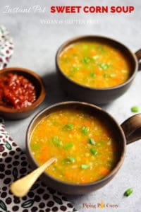 Easy & comforting Instant Pot Sweet Corn Soup. This lightly spiced Indo-chinese soup is perfect for the cold weather. This is a vegan & gluten free soup! #cornsoup #soup #instantpot #pressurecooker #vegan #glutenfree #pipingpotcurry | pipingpotcurry.com