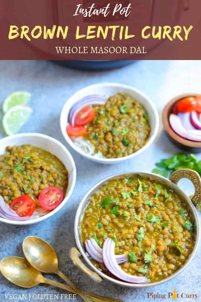 Enjoy this delicious & healthy Whole Masoor Dal, also known as Brown Lentils Curry, made in the Instant Pot or Stovetop Pressure Cooker. Vegan & Gluten Free. | #vegan #glutenfree #brownlentils #masoordal #instantpot #pressurecooker #pipingpotcurry | pipingpotcurry.com