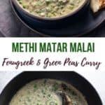 Methi Matar Malai curry served along side naan bread