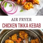 Air Fryer Chicken Tikka Kebab
