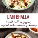 2 pics of Dahi Bhalla in a bowl topped with chutneys