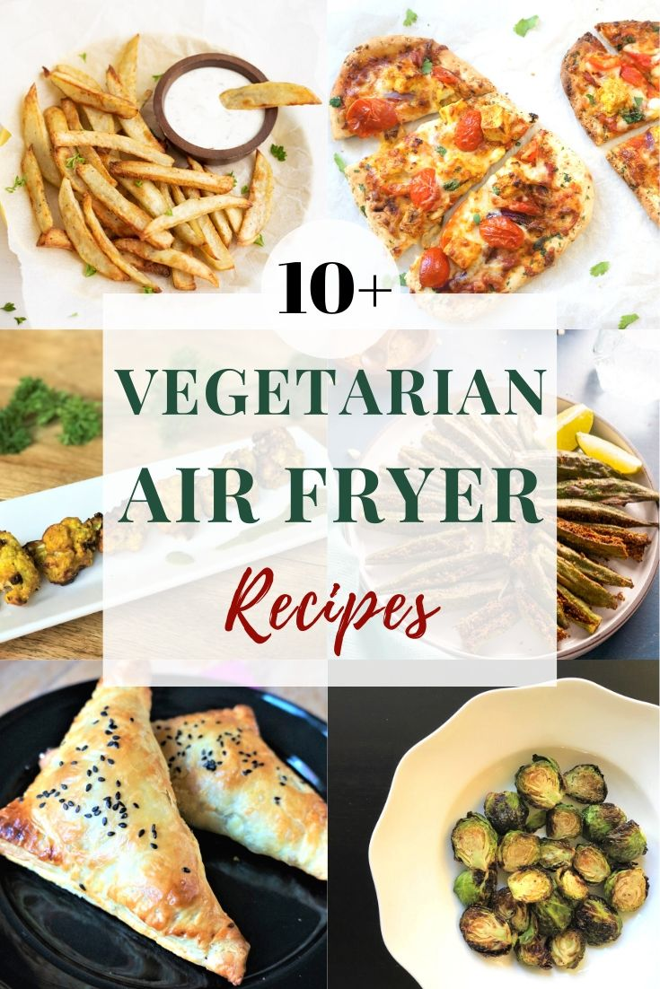10 Vegetarian Air Fryer Recipes Piping Pot Curry