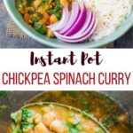 Instant Pot Chickpea spinach curry