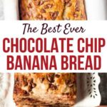 The best ever chocolate chip banana bread collage