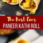 The best paneer Kathi Roll recipe showing 3 rolls and one closeup Paneer Frankie Roll