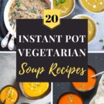 20 Instant Pot Vegetarian Soup Recipes