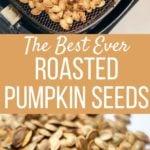 Best Roasted pumpkin seeds in the air fryer basket