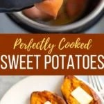 perfectly cooked sweet potatoes being taken out of the instant pot and smeared with butter
