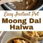 2 image pin for Easy instant pot moong dal halwa