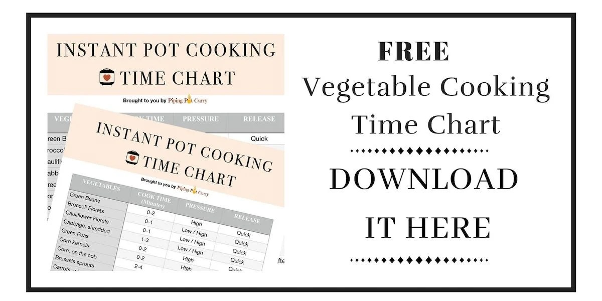 Download vegetable cooking time chart for instant pot