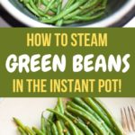 Instant pot steamed green beans