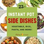 25+ instant pot side dishes - veggies, pasta, rice and more