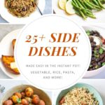 25+ side dishes made in the instant pot