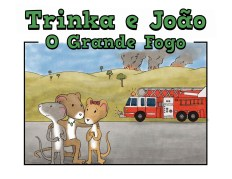 Trinka e Joao e o Grande Fogo português