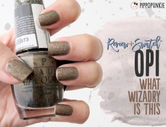 NOTD: Review & Swatch สีทาเล็บ OPI – What Wizardry Is This?