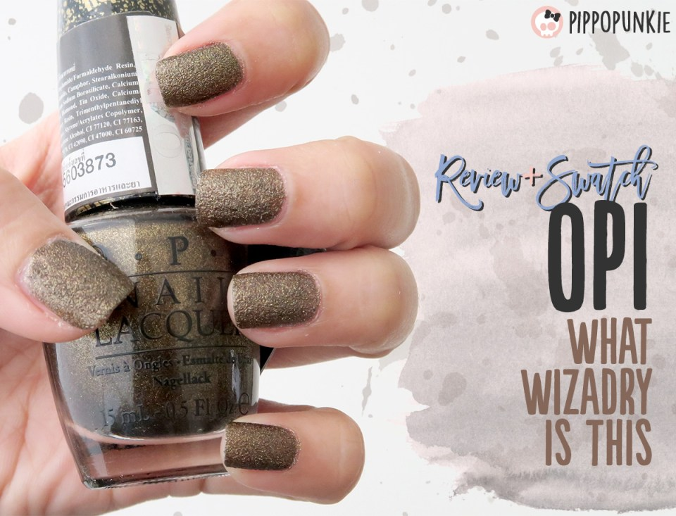 NOTD: Review & Swatches สีทาเล็บ OPI - What Wizardry Is This?