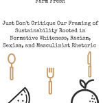 White Fragility and Joel Salatin's 'Good Food' Framework: Daring to Critique the Mainstream Food and Sustainability Movement's White Hero