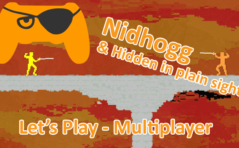 Let's Play – Nidhogg & Hidden In Plain Sight
