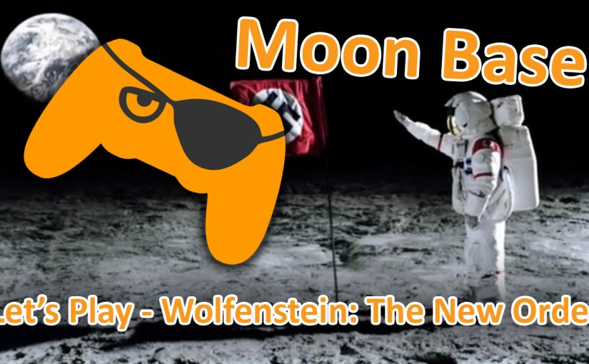 Let's Play – Wolfenstein: The New Order – SPOILER: The Nazi Moon Base