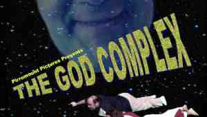The God Complex (2009) approximately $1000 budget total