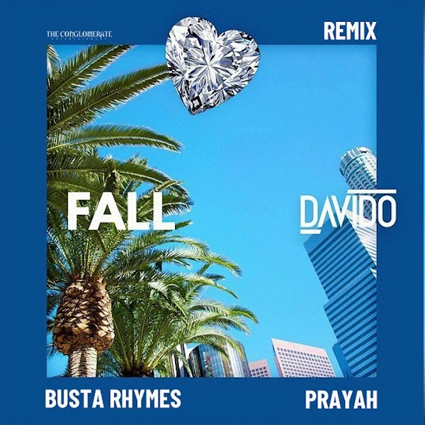 Davido ft. Busta Rhymes, Prayah - Fall (Remix)
