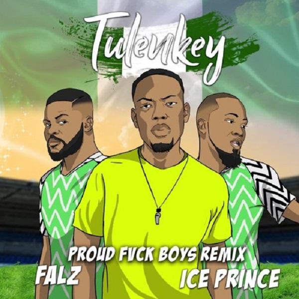 tulenkey proud fvck boys naija remix