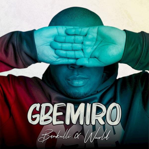 bankulli gbemiro ft wurld