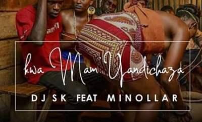 dj sk kwa mam yandichaza ft minollar