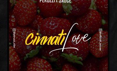Peruzzi x Sauce Cinati Love
