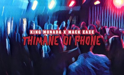 king monada thimane di phone ft mack eaze