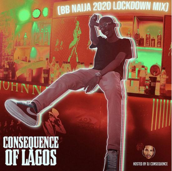 DJ Consequence Of Lagos BBNaija Lockdown 2020 Party Mix
