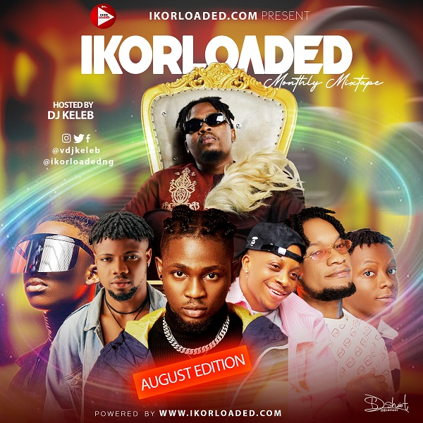 DJ Keleb IkorLoaded Monthly Mix August Edition