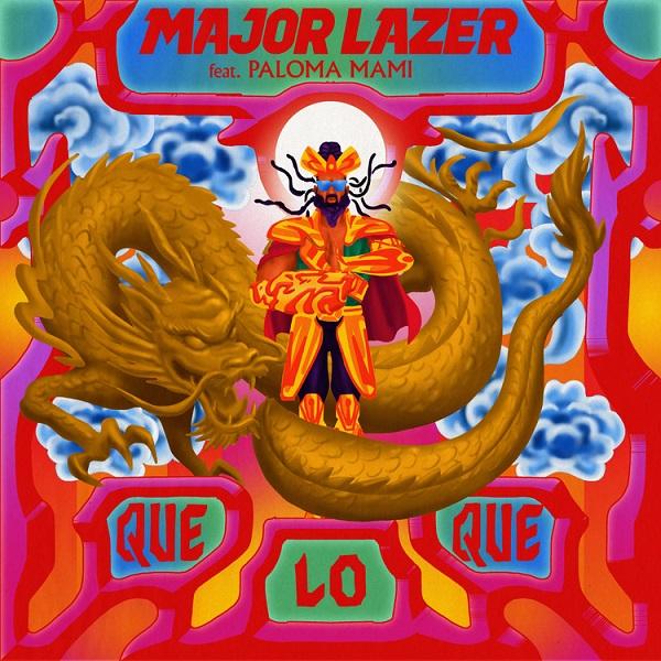 Major Lazer QueLoQue ft Paloma Mami