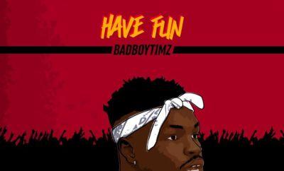 Bad Boy Timz Have Fun mp3 download