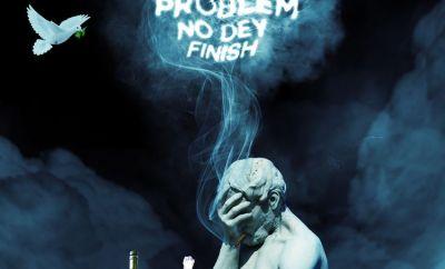 Erigga Problem No Dey Finish mp3 download