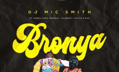 DJ Micsmith Bronya ft Kweku Afro Tulenkey Medikal twitch 4Eva mp3 download
