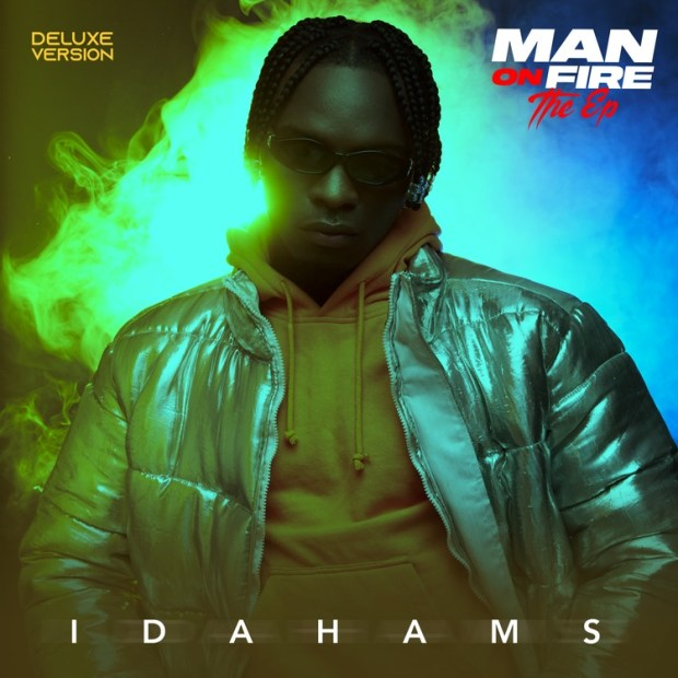 Download Idahams Man On Fire Deluxe Ep