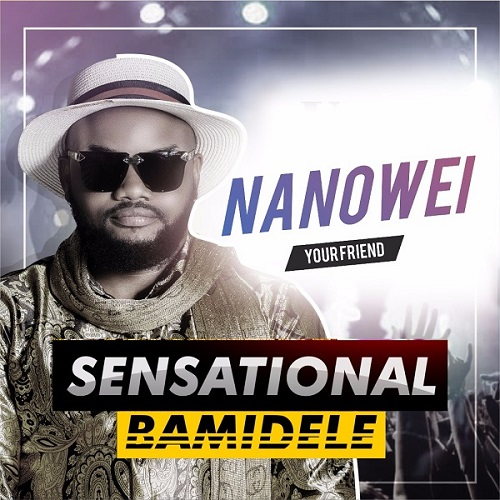Sensational Bamidele Nanowei mp3 download