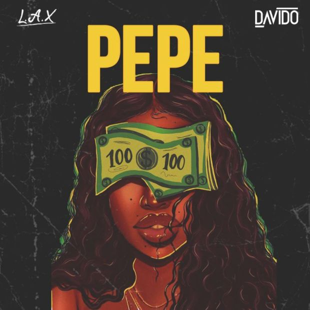 L.A.X PEPE ft Davido mp3 download