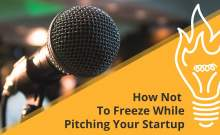 How Not To Freeze While Pitching Your Startup