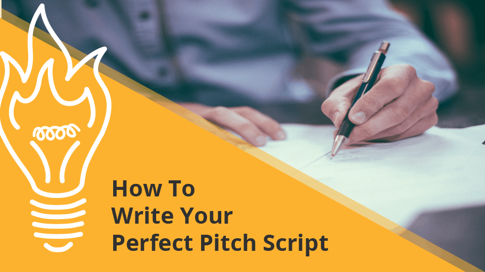 How To Write Your Perfect Pitch Script
