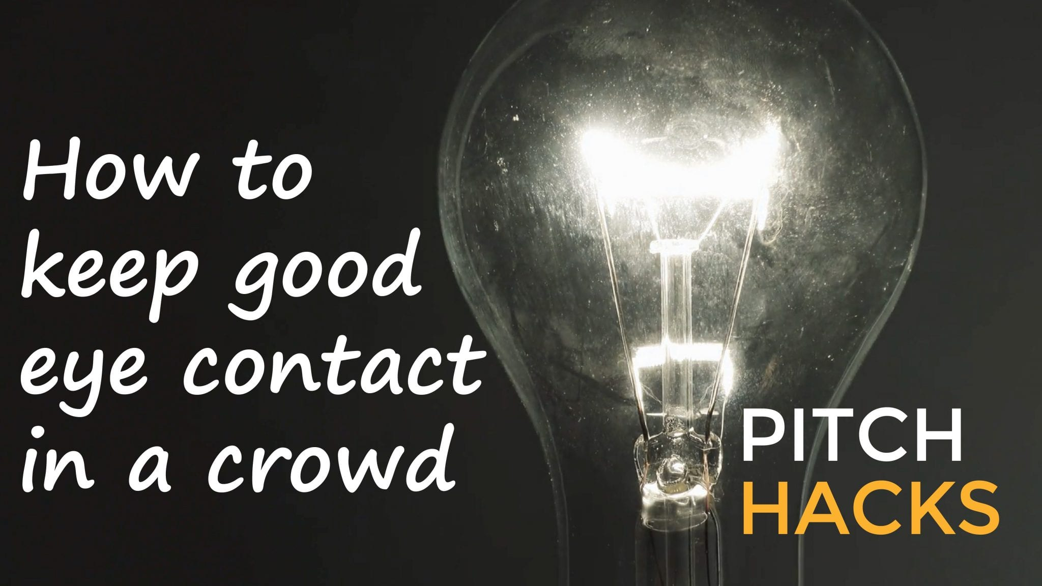 Keep good eye contact during pitch